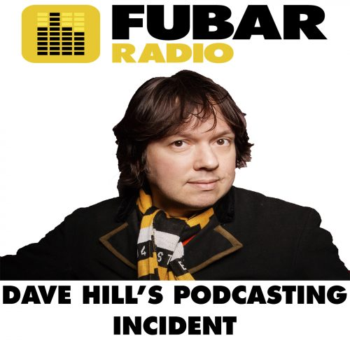Dave Hills Podcasting Incident - Episode 25
