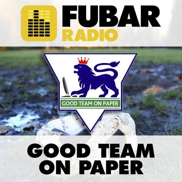 Good Team On Paper – Episode 13 | FUBAR Radio
