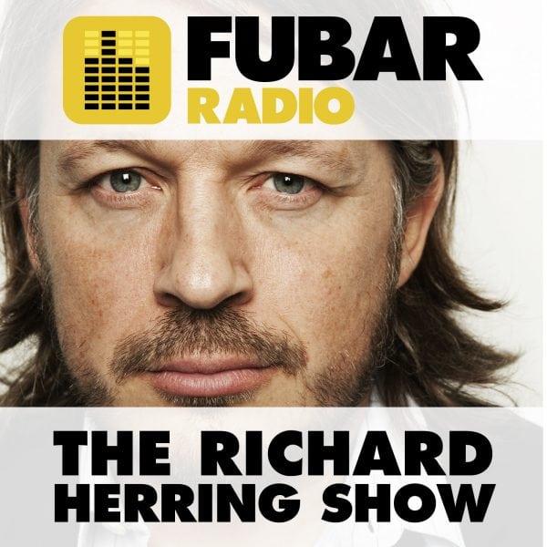 The Richard Herring Show – Episode 13 | FUBAR Radio